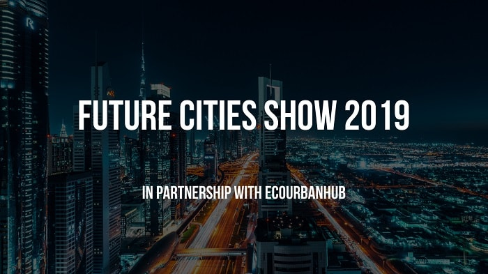 Future Cities Show 2019 - Dubai World Trade Centre